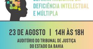 semana-nacional-da-deficiencia-intelectual-e-multipla-300x157 Juiz Pablo Stolze ministra palestra no TJBA sobre Lei Brasileira de Inclusão; inscrições até 18 de agosto