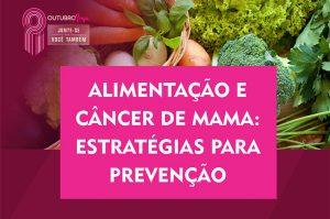 alimentacao-e-cancer-de-mama-estrategias-para-prevencao-300x199 Artigos