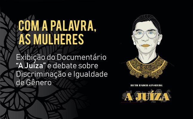 """documentario-a-juiza-com-a-palavra-as-mulheres-647x400 TJBA promove evento para discutir igualdade de gênero, com exibição do documentário """"A Juíza"""", dia 1º/11"""