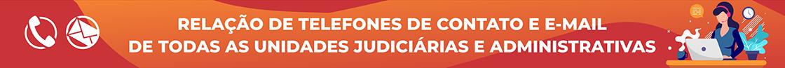 Relação de Unidades e Emails de todas as unidades judiciarias e administrativas