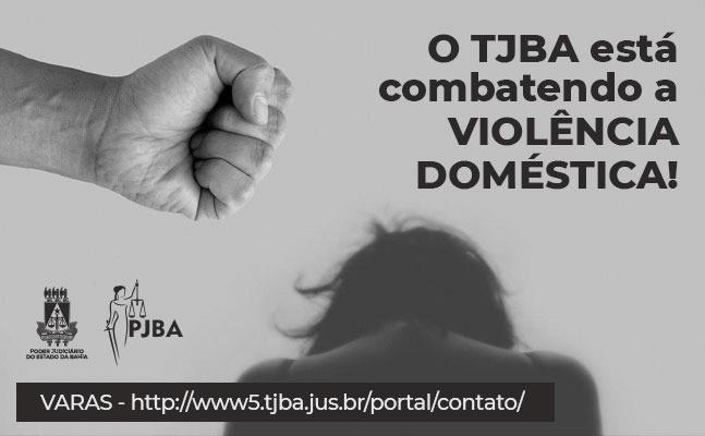 tjba-combate-violencia-domestica Mesmo em isolamento social, TJBA não mede esforços para combater a violência doméstica; saiba como pedir ajuda