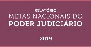 relatorio-metas-cnj-2019-300x157 CNJ RECONHECE O DESEMPENHO DO PJBA NO CUMPRIMENTO DA META 1 – PRODUTIVIDADE E ESTOQUE DE PROCESSOS