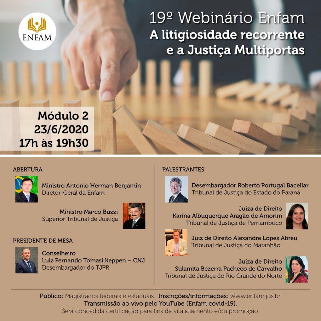 """19-Webinário-1024x1024 """"A Litigiosidade recorrente e a Justiça Multiportas"""" é tema do 18º e 19º Webinário promovido pela Enfam; participe"""