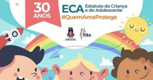 eca-30anos-300x157 #QuemAMAprotege: CIJ lança campanha sobre os 30 anos do ECA