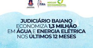 economia-13-milhão-agua-e-luz--300x157 Judiciário baiano economiza 1,3 milhão em água e energia elétrica nos últimos 12 meses