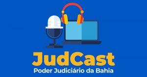 judcast-300x157 Podcast do PJBA debate tipos de violência doméstica e esclarece como identificá-las e pedir ajuda