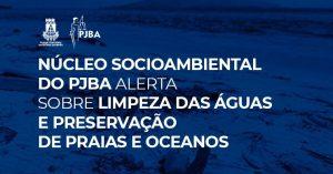 dia-limpeza-água-2020-300x157 Núcleo Socioambiental do PJBA alerta sobre limpeza das águas e preservação de praias e oceanos