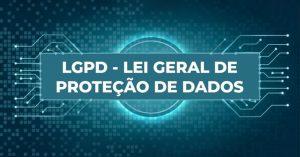 Materia_LGPD-300x157 LGPD: PJBA alinha ações para se adequar à nova Lei Geral de Proteção de Dados
