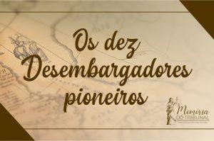 10-desembargadores-pioneiros-memoria-tribunal-300x199 Memória do Tribunal