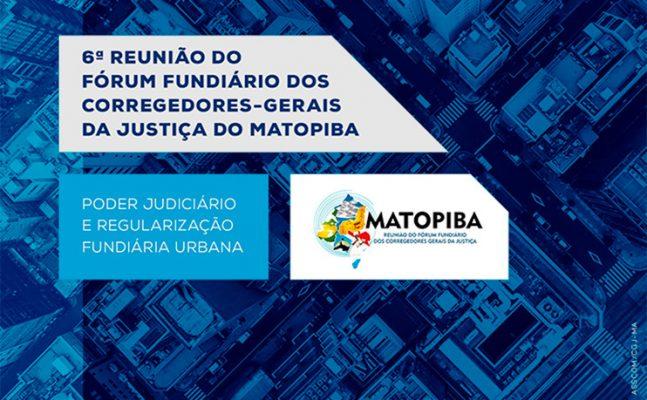 6-reuniao-matopiba-647x400 Representantes do PJBA debatem sobre Direito de Laje e Regularização Fundiária Urbana na 6ª Reunião do Matopiba, nesta quinta-feira (08)