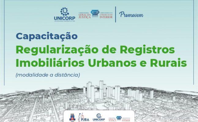 curso-regul-fundiaria-647x400 Corregedorias do PJBA e Unicorp promovem capacitação sobre regularização de registros imobiliários urbanos e rurais; inscrições até 26/04