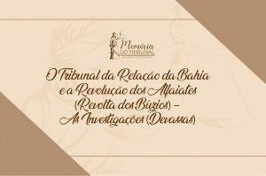 O-TRIBUNAL-DA-RELACAO-DA-BAHIA-E-A-REVOLUCAO-DOS-ALFAIATES-300x199 Memória do Tribunal