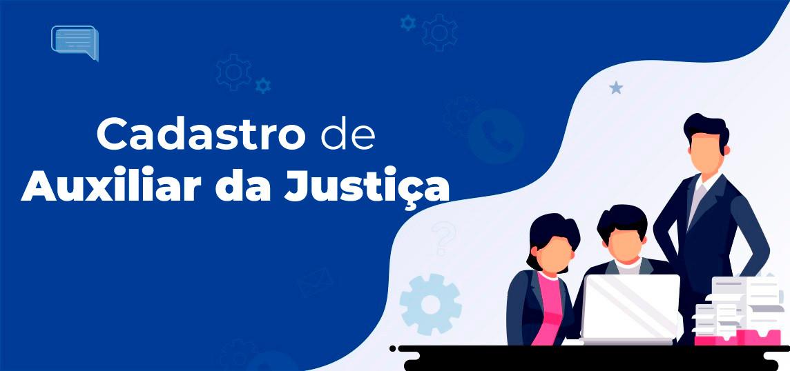 cadastro-de-auxiliar-judicial-1 Cadastro de Auxiliares da Justiça