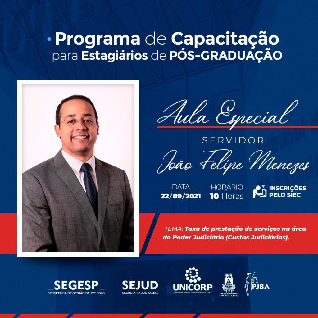 pos_aula-Joao-Felipe_CARD-1024x1024 Estagiários de Pós-Graduação: Próxima aula do Programa de Capacitação abordará Custas Judiciárias; inscrições abertas