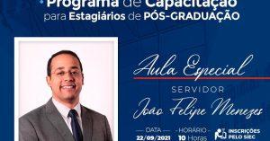 pos_aula-Joao-Felipe_DESTQ-300x157 Estagiários de Pós-Graduação: Próxima aula do Programa de Capacitação abordará Custas Judiciárias; inscrições abertas