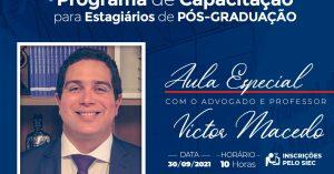 victorMedrado_aula_DESTAQUE-300x157 Próxima aula do Programa de Capacitação para Estagiários de Direito ocorre no dia 30 de setembro; inscrições abertas